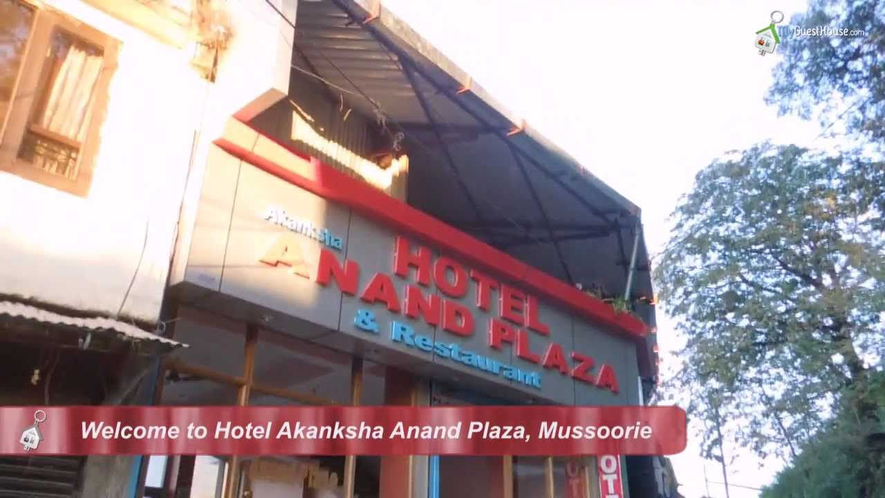 Aanand Hotel Akanksha Anand Plaza Mussoorie India Book Now With Myguesthouse