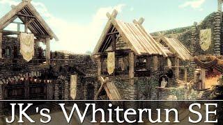Skyrim Special Edition - JK'S WHITERUN - Amazing Lore-Friendly Overhaul Of The City Of Whiterun