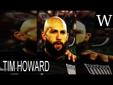 TIM HOWARD - WikiVidi Documentary