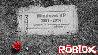 Let's Play ROBLOX - R.I.P. Windows XP 2001-2014 Simulator