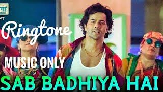 Sab Badhiya Hai Song | Music Only  Ringtone | Sui Dhaga | Free Download