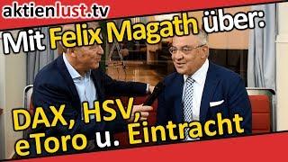 Felix Magath über: DAX, HSV, eToro u. Eintracht   aktienlust   J.Schmitt