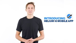 Introducing the Helium 10 Mobile App for iOS & Android | Get Critical Seller Data at Your Fingertips
