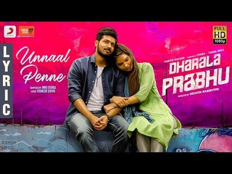 dharala-prabhu---unnaal-penne-lyric-|-harish-kalyan,-tanyahope,-vivek-|-krishnamarimuthu-|inno-genga
