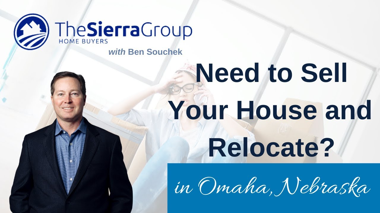 Sell My Omaha House to Relocate
