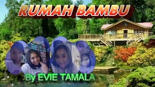 EVIE TAMALA~~~RUMAH BAMBU