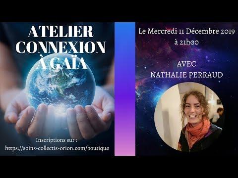 """Atelier : """"Connexion à Gaïa"""" avec Nathalie PERRAUD le 11/12/2019 à 21H"""