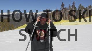 Pt. 1: How to ski switch
