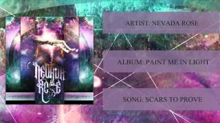 NEVADA ROSE - Scars To Prove (Official Stream)