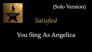 Hamilton - Satisfied - Karaoke/Sing With Me: You Sing Angelica - Solo Version