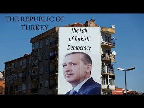 The Republic of Turkey - The Fall of Turkish Democracy