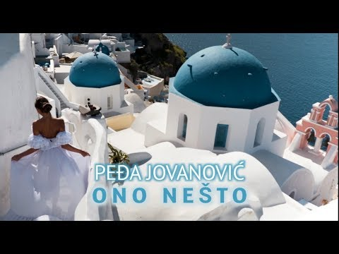 PEDJA JOVANOVIC - ONO NESTO (OFFICIAL VIDEO)
