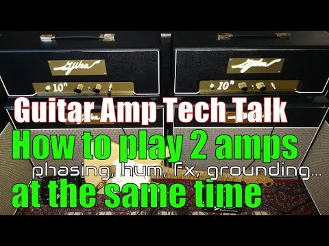 How to Play two electric guitar amps @ same time - stereo guitar rig, phase, effects, grounding, hum
