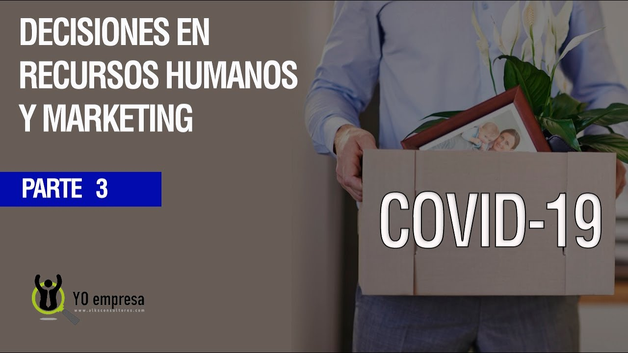 DECISIONES Gerenciales en Recursos humanos y Marketing ante crisis por Coronavirus COVID-19