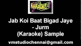 Hindi Karaoke - Jab Koi Baat Bigad Jaye - Jurm