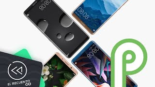 Lista oficial de Huawei que recibirán Android 9.0 Pie   El Recuento Go