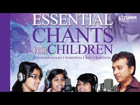 Essential Chants for Children Jukebox I P. Unnikrishnan I Haripriya I Anu I Rakshita
