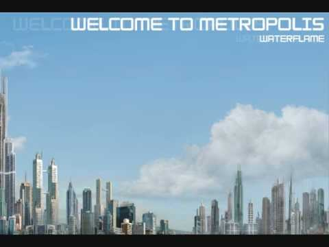Waterflame - welcome to metropolis