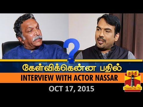 Kelvikkenna Bathil : Exclusive Interview with Actor Nassar (17/10/2015) - Thanthi TV