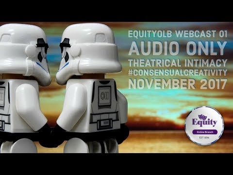 Equity Online Branch - Webcast - Theatrical Intimacy