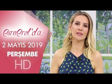 Esra Erol'da 2 Mayıs 2019 | Perşembe
