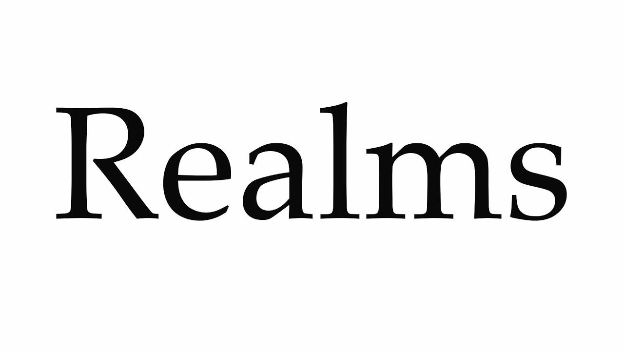 How to Pronounce Realms