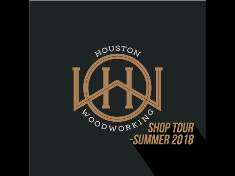 Houston Woodworking Store Tour Summer time 2018