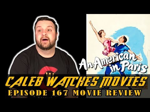 #167 - AN AMERICAN IN PARIS MOVIE REVIEW