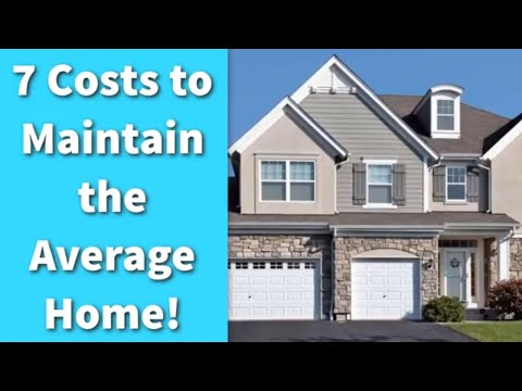 7 Costs to Maintain the Average Home!