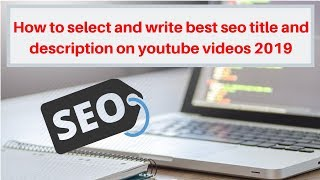 How to select and write best seo title and description on yout…