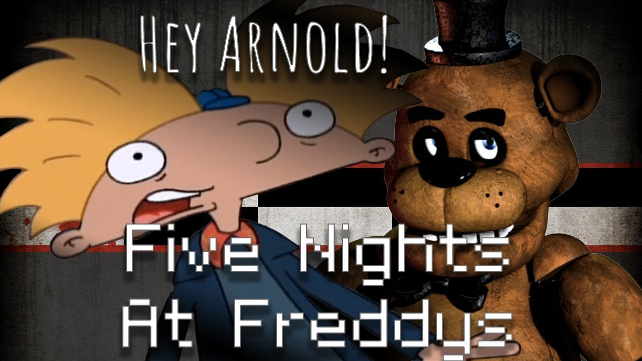 hey arnold! five nights at freddys ~ happy halloween!!! - youtube