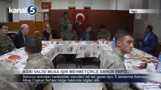 Ağrı Valisi Musa IŞIN Mehmetçikle Sahur Yaptı