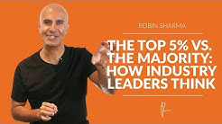 The Top 5% VS. The Majority: How Industry Leaders Think | Robin Sharma