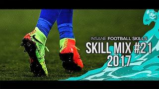 Insane football skills 2017 - skill mix #21 | hd