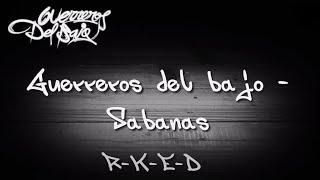 Guerreros del Bajo - Sabanas (Letra)