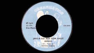 Amigo - Jah-A-go Bus Dem Shut