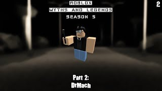 DrMach | ROBLOX Myths and Legends season 5 part 2