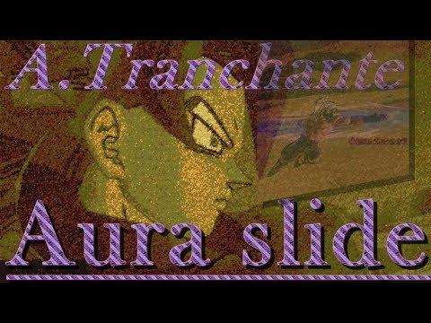 Wtf Aura Tranchante?!?! (Aura Slide Wtf?!?! They Crazy?) +PvP Showcase