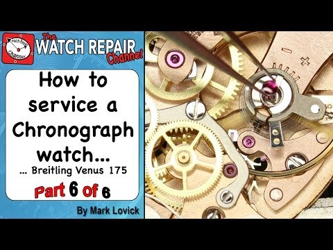How To Service A Chronograph Watch. Part 6 Of 6. Breitling. Venus 175. Watch Repair Tutorials