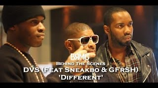 Download BTS: DVS | 'Different' Feat. G Frsh & Sneakbo [@TheRealDVS @Sneakbo @GFrSH @BlueReignMG] MP3 song and Music Video
