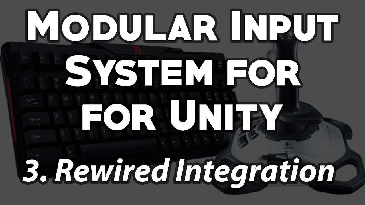 Modular Input System for your Unity Game - Part 3: Rewired Integration
