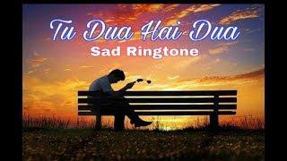 Tu Dua Hai Dua - Sad Ringtone For Your Smartphone
