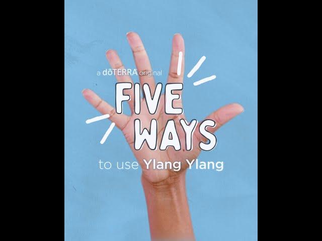 5 Ways   Ylang Ylang