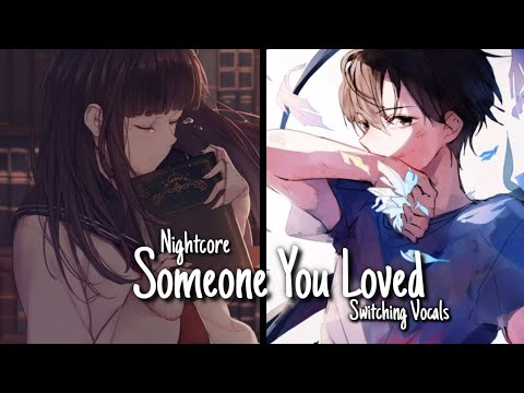 Nightcore - Someone You Loved (Switching Vocals)