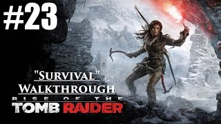 "Rise Of The Tomb Raider - Walkthrough -(Survivor) Part 23 ""Demons"" (All Collectibles)"