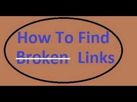 How To Find Broken Links On Your Blog