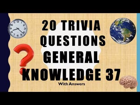 20 Trivia Questions (General Knowledge) No. 37