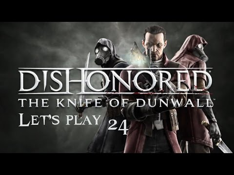 The only person I ever trusted | DISHONORED - THE KNIFE OF DUNWALL | let's Play (24)