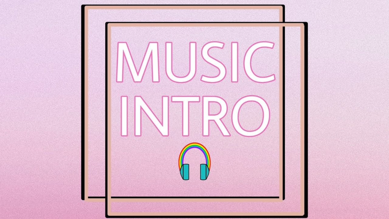 Non Copyrighted Music For Intro S Youtube