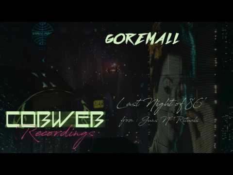 Goremall- Last Night of 86'